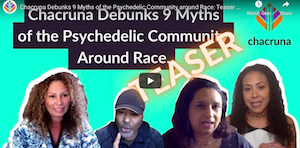 Chacruna Debunks 9 Myths of the Psychedelic Community around Race: