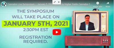 Cannabis Live Symposium – January 5, 2021 hosted by Higher Yields Cannabis Consulting