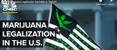 CNBC: Is Marijuana Legalization Inevitable In The US?