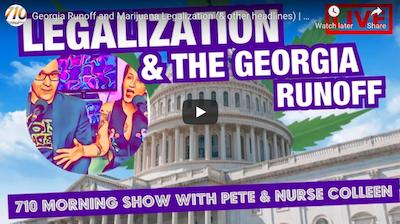 Georgia Runoff and Marijuana Legalization (& other headlines) | 710 Morning Show | January 6, 2020