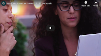 October 2020: Plant Medicine Law Group LLP Launch Video