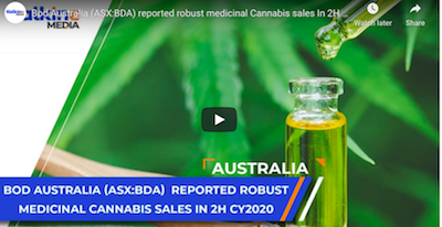 Jan 7, 2021 – Australia: Bod Australia (ASX:BDA) reported robust medicinal Cannabis sales In 2H CY2020.