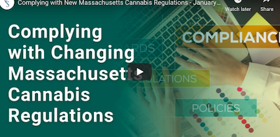15 January 2021: Vincente Sederberg – Complying with New Massachusetts Cannabis Regulations