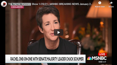 January 25 2021: The Rachel Maddow Show – Schumer Reaffirms Cannabis Legalization Push In DC