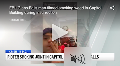 January 26 2021: FBI – Glens Falls man filmed smoking weed in Capitol Building during insurrection