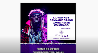 January 28 2021: Lil Wayne's Cannabis Brand Launches in Colorado