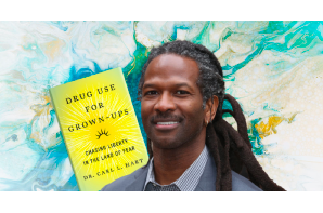 "Book Review & Interview With Dr. Carl Hart Author of ""Drug Use for Grown-Ups: Chasing Liberty in the Land of Fear"""