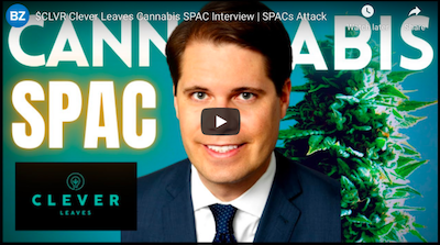 January 30 2021: $CLVR Clever Leaves Cannabis SPAC Interview | SPACs Attack