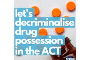 Australia: ACT Michael Pettersson MLA (ACT Labor) Introduces Motion To Amend Drugs of Dependence Act 1989
