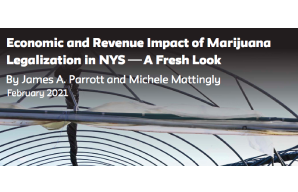 New Report: Economic and Revenue Impact of Marijuana Legalization in NYS A Fresh Look