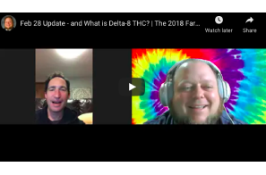 Feb 28 Update – and What is Delta-8 THC? | The 2018 Farm Bill and Hemp.