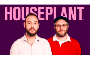 It's Started: Rogen & Evan Goldberg About To  Rake In The Dollars With Cali & Then National Push Of Houseplant Brand
