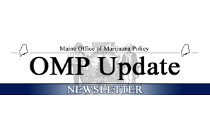 Maine Office Of Marijuana Policy Publishes  3 New Guidance Documents + Latest Cannabis Updates From The State Authorities