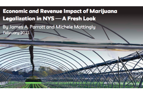 New York – Paper: Economic and Revenue Impact of Marijuana Legalization in NYS A Fresh Look By James A. Parrott and Michele Mattingly February 2021