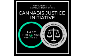 Last Prisoner Project and Nation's Criminal Defense Bar Establish  Cannabis Justice Initiative