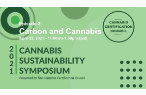 The Cannabis Sustainability Symposium Series Announced for Earth Day 2021