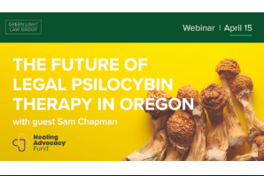 Webinar: The Future of Legal Psilocybin Therapy in Oregon & Beyond, with guest Sam Chapman