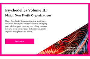 Free Report Published: Psychedelics Volume III: Major Non Profit Organizations