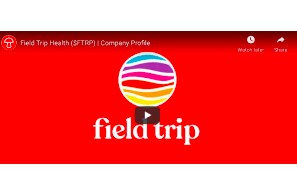 April 8 2021: Field Trip Health ($FTRP) | Company Profile