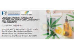 Free Webinar – Jacobowitz & Gubits, LLP NY: Understanding Marijuana Legislation In Your Community