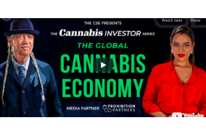 CSE: The Cannabis Investor Series Ep 4: The Global Cannabis Economy | Presented by CSE