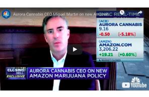 Aurora Cannabis CEO Miguel Martin on new Amazon marijuana policy