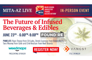 Webinar & Live Event: MITA-AZ -The Future of Infused Beverages & Edibles