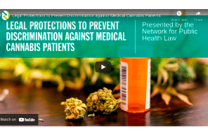 Network for Public Health Law - Watch 2021: Legal Protections to Prevent Discrimination against Medical Cannabis Patients