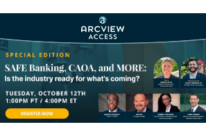 SAFE Banking CAOA, and MORE: Is Rhe Industry Ready For What's Coming