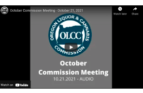 Oregon Liquor and Cannabis Commission - October Commission Meeting - October 21, 2021